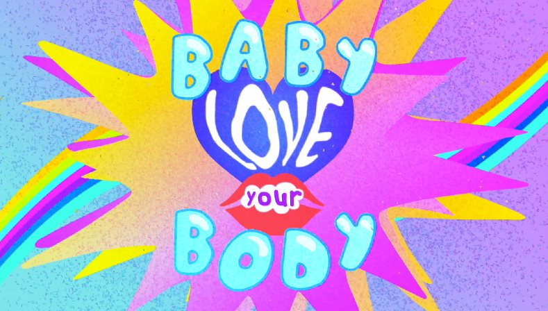 Baby love your body
