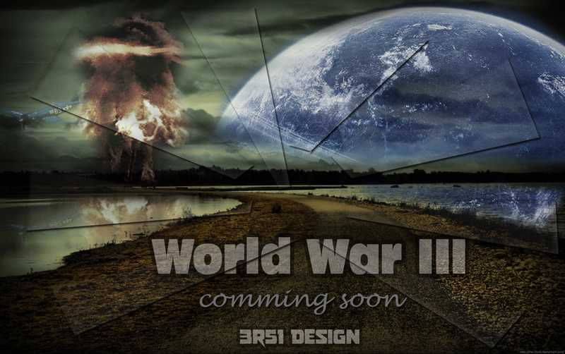 world_war_3___comming_soon_by_ersi_design-d4nocqa