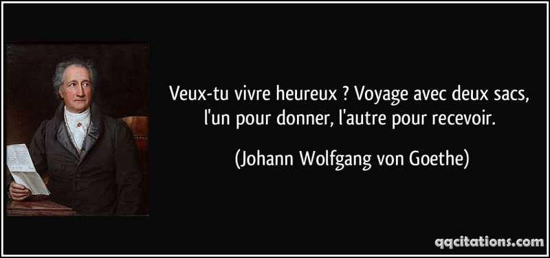 quote-veux-tu-vivre-heureux-voyage-avec-deux-sacs-l-un-pour-donner-l-autre-pour-recevoir-johann-wolfgang-von-goethe-137216